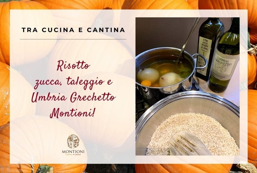 Pumpkin, taleggio and Montioni Grechetto risotto: discover now the recipe!